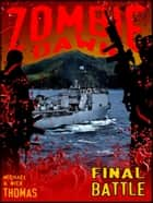 Final Battle (Zombie Dawn Stories) ebook by Michael G. Thomas