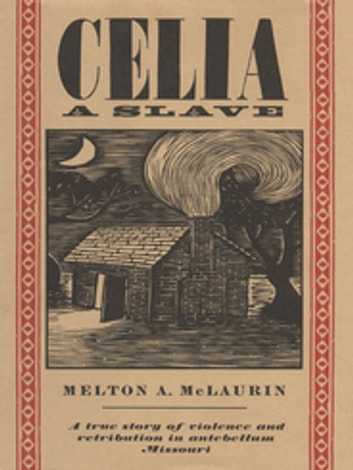Celia, a Slave ebook by Melton A. McLaurin