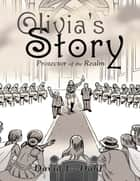 Olivia's Story: Protector of the Realm ebook by David L Dahl