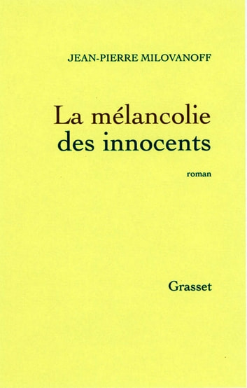 La mélancolie des innocents ebook by Jean-Pierre Milovanoff
