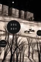 Dog Boy ebook by Eva Hornung