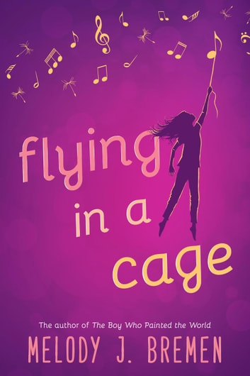 Flying in a Cage ebook by Melody J. Bremen