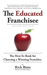 The Educated Franchisee, 2nd Edition ebook by Rick Bisio