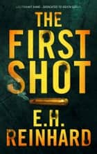 The First Shot ekitaplar by E.H. Reinhard