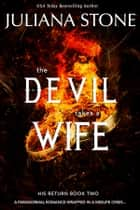The Devil Takes A Wife ebook by Juliana Stone
