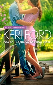 Never Stopped Loving You ebook by Keri Ford