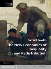 The New Economics of Inequality and Redistribution ebook by Samuel Bowles