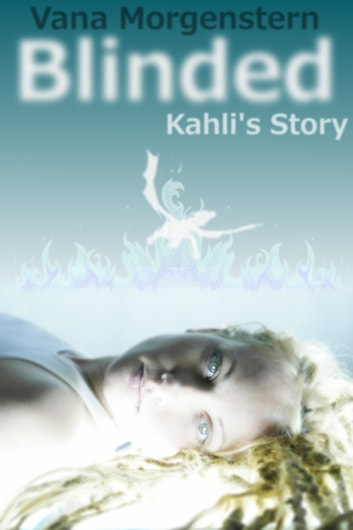 Blinded, Kahli's Story ebook by Vana Morgenstern