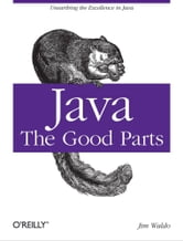 Java: The Good Parts ebook by Jim Waldo