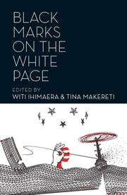 Black Marks on the White Page ebook by Witi Ihimaera, Tina Makereti