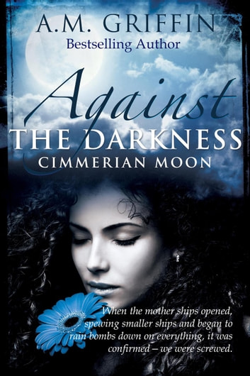 Against The Darkness - Cimmerian Moon ebook by A.M. Griffin