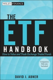 The ETF Handbook - How to Value and Trade Exchange Traded Funds ebook by David J.  Abner