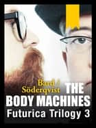 The Body Machines ebook by Alexander Bard,Jan Söderqvist