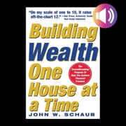 Building Wealth One House at a Time: Making it Big on Little Deals audiobook by John Schaub