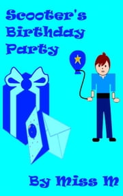 Scooter's Birthday Party ebook by Miss M
