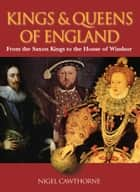 Kings & Queens of England ebook by Nigel Cawthorne