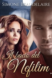 Il bacio del Nefilim ebook by Simone Beaudelaire