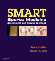 SMART! Sports Medicine Assessment and Review ebook by Mark D. Miller