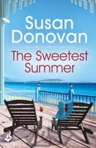 The Sweetest Summer: Bayberry Island Book 2 ebook by Susan Donovan