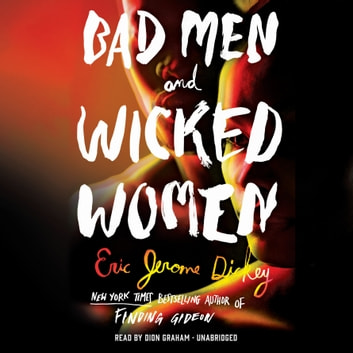 Bad Men and Wicked Women audiobook by Eric Jerome Dickey