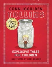 Tollins: Explosive Tales for Children ebook by Conn Iggulden,Lizzy Duncan