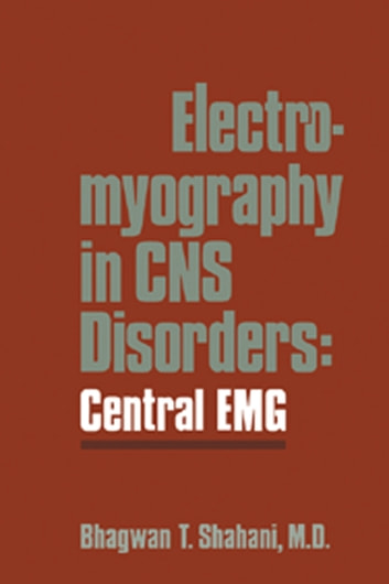 Electromyography in CNS Disorders - Central EMG eBook by