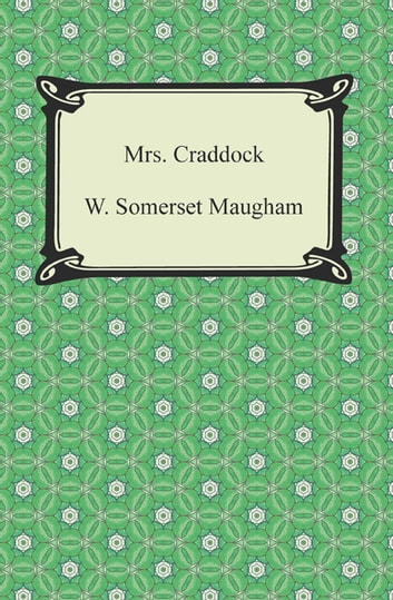 Mrs. Craddock ebook by W. Somerset Maugham