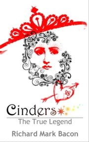 Cinders: The True Legend ebook by Richard Bacon