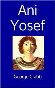 Ani Yosef ebook by George Crabb