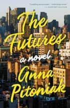 Ebook The Futures di Anna Pitoniak