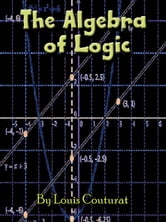 The Logic of Algebra ebook by Louis Couturat