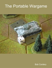 The Portable Wargame ebook by Bob Cordery