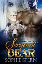 Sergeant Bear ebook by Sophie Stern