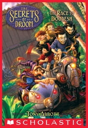 The Race to Doobesh (The Secrets of Droon #24) ebook by Tony Abbott,David Merrell