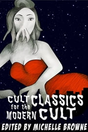 Cult Classics for the Modern Cult ebook by Michelle Browne