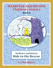 Webbster and Button Ride to the Rescue ebook by KC Remington