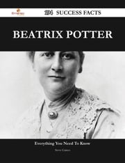 Beatrix Potter 194 Success Facts - Everything you need to know about Beatrix Potter ebook by Steve Gaines