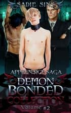 Apprentice Saga: Demon Bonded Collection Volume 2 ebook by Sadie Sins