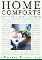 Home Comforts ebook by Cheryl Mendelson