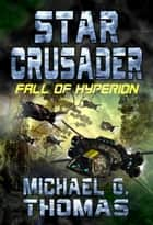 Star Crusader: Fall of Hyperion ebook by