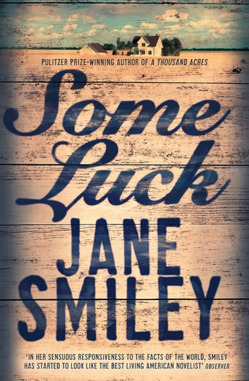 Some Luck eBook by Jane Smiley