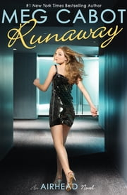 Airhead Book 3: Runaway - An Airhead Novel ebook by Meg Cabot