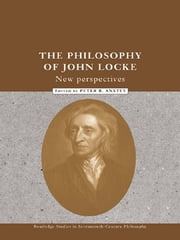 The Philosophy of John Locke - New Perspectives ebook by Peter R. Anstey