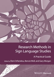 Research Methods in Sign Language Studies - A Practical Guide ebook by Eleni Orfanidou,Bencie Woll,Gary Morgan