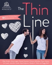The Thin Line - 10 Hate-to-Love-You Romances ebook by Elley Arden, Olivia Logan, Nicole Flockton,...