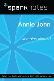 Annie John (SparkNotes Literature Guide)