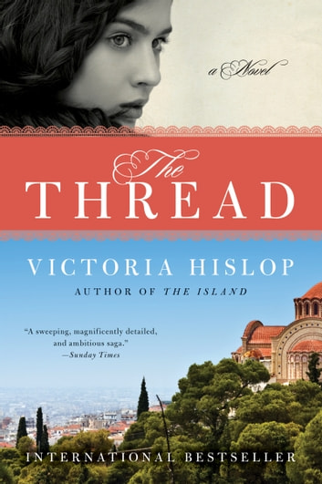 The Thread - A Novel ebook by Victoria Hislop