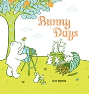 Bunny Days ebook by Tao Nyeu,Tao Nyeu