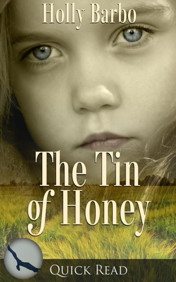 The Tin of Honey - Quick Reads, #2 ebook by Holly Barbo
