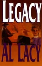 Legacy ebook by Al Lacy